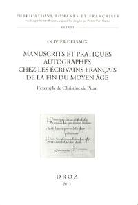 Olivier Delsaux - Manuscrits et pratiques autographes chez les écrivains français de la fin du Moyen Age - L'exemple de Christine de Pizan.