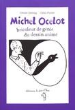 Olivier Demay et Célia Portet - Michel Ocelot, bricoleur de génie du dessin animé.