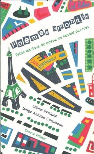 Olivier Demigné - Poèmes arrondis - Petite fabrique de poésie au hasard des rues.