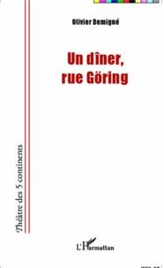 Olivier Demigné - Un dîner, rue Göring.