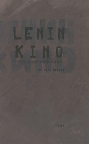 Olivier Deprez - Lenin Kino - Méditations graphiques.