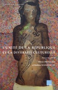 Olivier Desaulnay et Mathieu Maisonneuve - L'unité de la République et la diversité culturelle.