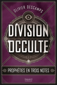 Olivier Descamps - Division occulte  : Prophéties en trois notes - Division occulte, tome 2.