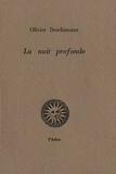 Olivier Deschizeaux - La nuit profonde.