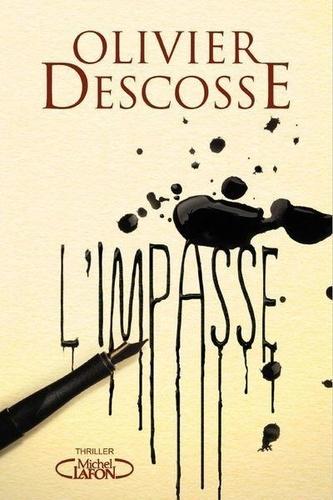 Olivier Descosse - L'impasse.