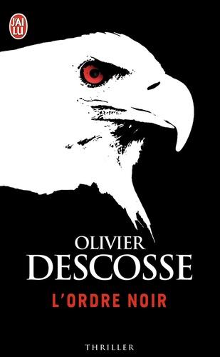 Olivier Descosse - L'ordre noir.