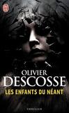 Olivier Descosse - Les enfants du néant.
