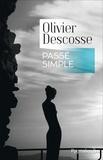 Olivier Descosse - Passé simple.