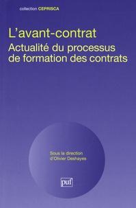 Olivier Deshayes et Denis Mazeaud - L'avant-contrat - Actualité du processus de formation des contrats.
