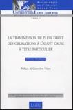 Olivier Deshayes - La transmission de plein droit des obligations à l'ayant cause à titre particulier.