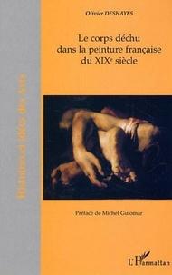 Olivier Deshayes - Le corps déchu dans la peinture française du XIXe siècle.