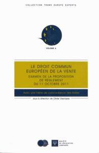 Olivier Deshayes - Le droit commun européen de la vente - Examen de la proposition de règlement du 11 octobre 2011.