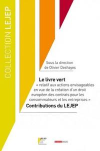 Olivier Deshayes - Le livre vert - Relatif aux actions envisageables en vue de la création d'un droit européen des contrats pour les consommateurs et les entreprises.