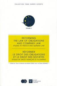 Olivier Deshayes et Walter Doralt - Réformer le droit des obligations et le droit des sociétés - Etudes de droit français et allemand.