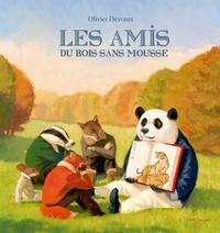 Olivier Desvaux - Les Amis du bois sans mousse.
