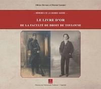 Olivier Devaux et Florent Garnier - Le livre d'or de la faculté de droit de Toulouse.
