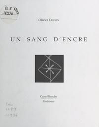 Olivier Devers - Un sang d'encre.
