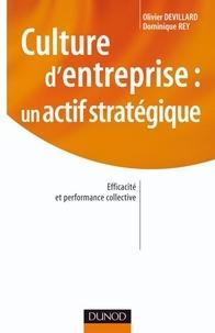 Olivier Devillard et Dominique Rey - Culture d'entreprise : un actif stratégique.