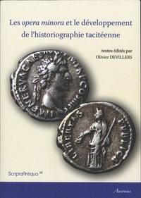 Olivier Devillers - Les opera minora et le développement de l'historiographie tacitéenne.
