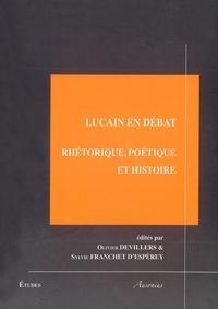 Olivier Devillers et Sylvie Franchet d'Espèrey - Lucain en débat - Rhétorique, poétique et histoire.