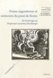 Olivier Devillers et Guillaume Flamerie de Lachapelle - Poésie augustéenne et mémoires du passé de Rome - En hommage au Professeur Lucienne Deschamps.