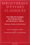 Olivier Devillers et Jean Meyers - Pouvoirs des hommes, pouvoir des mots, des Gracques à Trajan - Hommages au Professeur Paul Marius Martin.