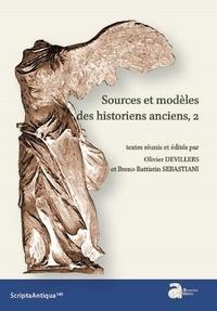 Olivier Devillers et Breno Battistin Sebastiani - Sources et modèles des historiens anciens - Tome 2.