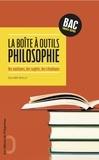 Olivier Dhilly - La boîte à outils philosophie - Les notions, les sujets, les citations Bac toutes séries.