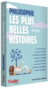 Olivier Dhilly - Philosophie - Les plus belles histoires.