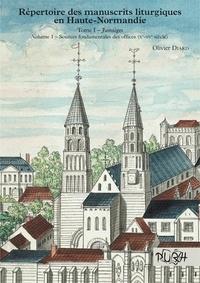 Olivier Diard - Répertoire des manuscrits litturgiques en Haute-Normandie - Tome 1, Jumièges, Volume 1, Sources fondamentales des offices (Xe-XVe siècle).