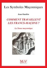 Olivier Doignon - Comment travaillent les francs maçons ? N.22.