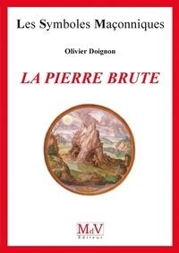 Olivier Doignon - N.9 La pierre brute.