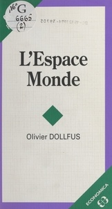 Olivier Dollfus - L'espace monde.