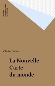 Olivier Dollfus - La nouvelle carte du monde.