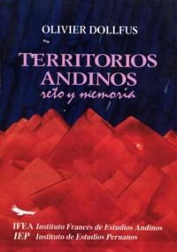 Olivier Dollfus - Territorios andinos: reto y memoria.