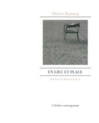 Olivier Domerg - En lieu et place.