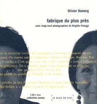 Olivier Domerg - Fabrique du plus près. 2 CD audio