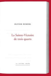 Olivier Domerg - La Sainte-Victoire de trois-quarts.
