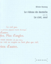 Olivier Domerg - Le rideau de dentelle - Le ciel, seul.