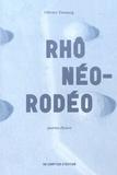 Olivier Domerg - Rhônéo-Rodéo - Poème-fleuve.