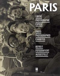 Olivier Donat - Paris libéré, photographié, exposé.