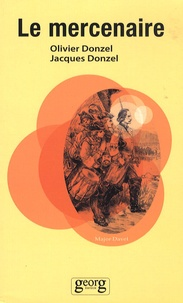 Olivier Donzel et Jacques Donzel - Le mercenaire.