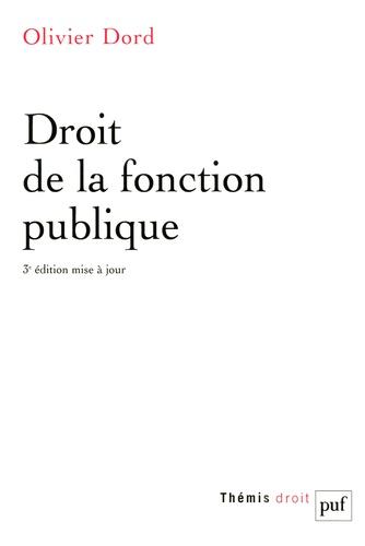 Olivier Dord - Droit de la fonction publique.