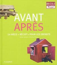 """Olivier Doriath et Christian Maury - Avant Après - 14 idées """"récup'"""" pour les enfants."""