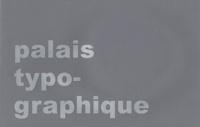 Olivier Doual et Didier Barrière - Souvenirs brouillés du palais typographique.