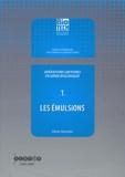 Olivier Doumeix - Opérations unitaires en génie biologique - Tome 1, Les émulsions.