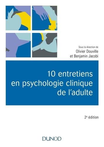10 entretiens en psychologie clinique de l'adulte 2e édition