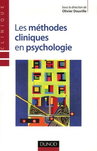 Olivier Douville - Les méthodes cliniques en psychologie.