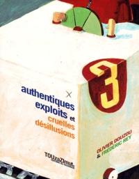 Olivier Douzou - Authentiques exploits et cruelles désillusions.