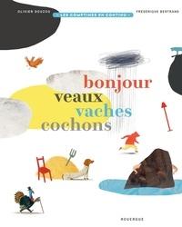 Olivier Douzou et Frédérique Bertrand - Bonjour veaux vaches cochons.
